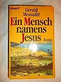 Gerald Messadie : Ein Mensch namens Jesus - Gerald Messadie