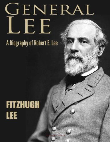 a biography of robert e lee a soldier Buy a cheap copy of general lee: a biography of robert e book by fitzhugh lee a soldier, a politician, and an author, general fitzhugh lee (18351905) had earlier attended west point as a cadet and proved to be a boisterous challenge to the.