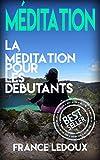 Méditation: La Méditation Pour Les Débutants (Méditation, Relaxation, Yoga, Pilates, Stress, Exercice)