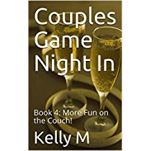 Couples Game Night In: Book 4: More Fun on the Couch! (English Edition)