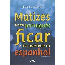 Matizes Do Verbo Portugues Ficar E Seus Equivalentes Em Espanhol