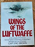 Wings of the Luftwaffe: Flying German aircraft of the Second World War by Eric Melrose Brown (1978-05-03)