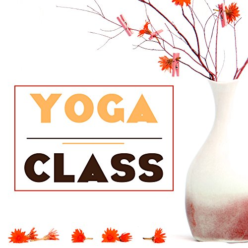 Yoga Class - Music for Home, Studio and Fitness Workout, Relaxing Sounds of Nature Ambience