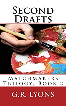 Second Drafts (Matchmakers Book 2) by [Lyons, G.R.]