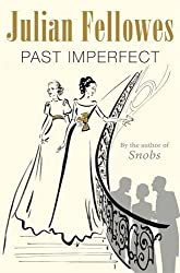 Past Imperfect by Julian Fellowes (2008-10-30)