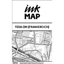 Inkmap Toulon (Frankreich) - Karten für eReader, Sehenswürdigkeiten, Kultur, Ausgehen (German) (German Edition)