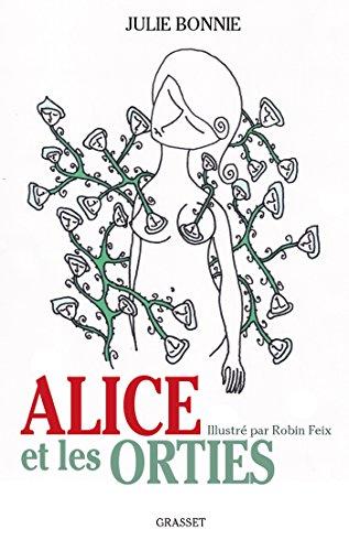 Alice et les orties: illustré par Robin Feix