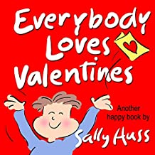 Children's Books: EVERYBODY LOVES VALENTINES (Adorable, Rhyming Bedtime Story/Picture Book, for Beginner Readers, About Hearts, Valentines, Friendship, and Love, Ages 2-8) (English Edition)