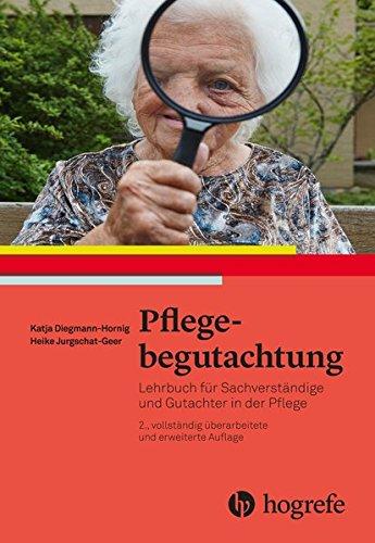 Pflegebegutachtung: Lehrbuch für Sachverständige und Gutachter in der Pflege