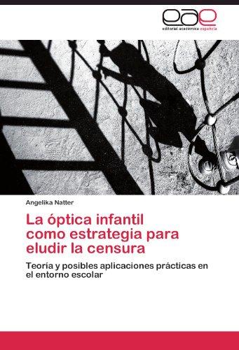 La óptica infantil como estrategia para eludir la censura por Natter Angelika