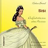 Image de Sisi: Die Geschichte einer echten Prinzessin