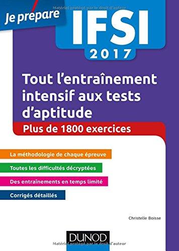 IFSI 2017 Tout l'entraînement intensif aux tests d'aptitude - Concours infirmiers - + de 1 800 exe PDF