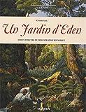 Un jardin d'Eden : Chefs-d'oeuvre de l'illustration botanique