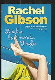 LOLA LO REVELA TODO par Rachel Gibson