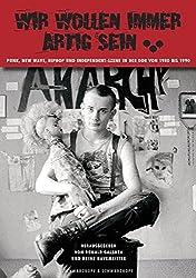 Wir wollen immer artig sein ...: Punk, New Wave, HipHop, Independent-Szene in der DDR von 1980 bis 1990