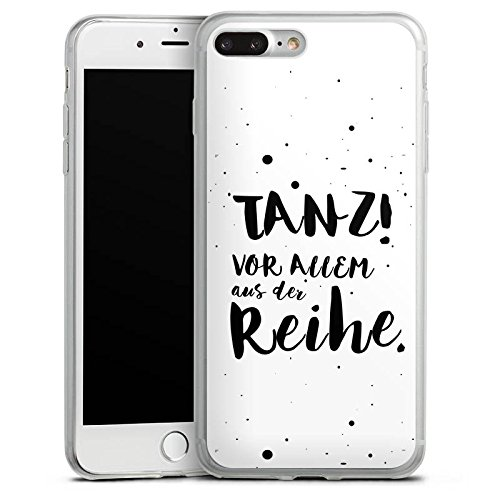 Apple iPhone 7 Plus Slim Case Silikon Hülle Schutzhülle Tanzen Spruch Visual Statements Silikon Slim Case transparent