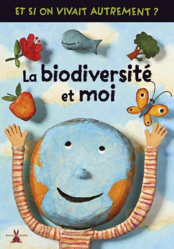 La Biodiversit et moi