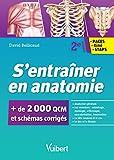 S'entrainer en anatomie - 2000 QCM et schémas légendés