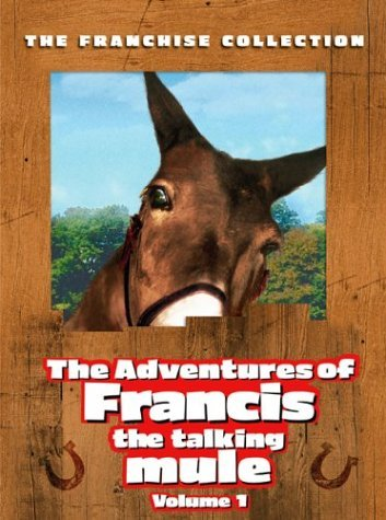 The Adventures of Francis the Talking Mule, Vol. 1 (Francis the Talking Mule / Francis Goes to the Races / Francis Goes to West Point / Francis Covers the Big Town) by Donald O'Connor Mule
