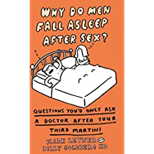 Why Do Men Fall Asleep After Sex? (English Edition)