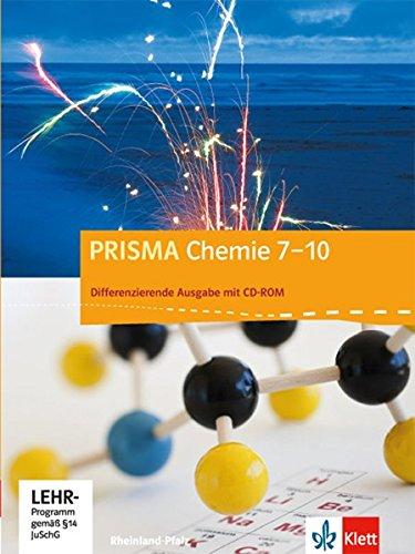 PRISMA Chemie 7-10. Differenzierende Ausgabe Rheinland-Pfalz: Schülerbuch mit Schüler-CD-ROM Klasse 7-10 (PRISMA Chemie. Differenzierende Ausgabe)