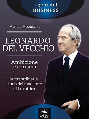 leonardo-del-vecchio-ambizione-e-carisma-italian-edition
