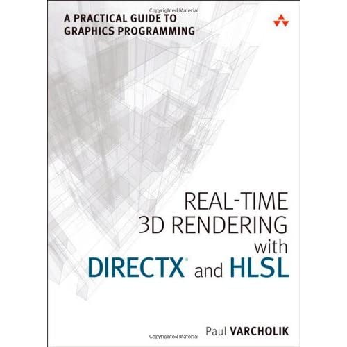 Real-Time 3D Rendering with directX and HLSL: A Practical Guide to Graphics Programming (Game Design and Development) by Paul Varcholik (19-May-2014) Paperback