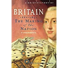 A Brief History of Britain 1660 - 1851: Volume 3 (Brief Histories)