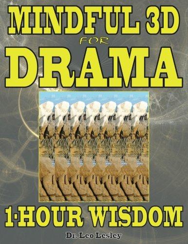 Mindful 3D for Drama: 1-Hour Wisdom: Volume 1 por Dr. Leo Lesley