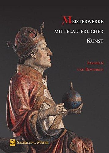 Meisterwerke mittelalterlicher Kunst – Sammeln und Bewahren