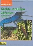 Krebse, Krabben und Garnelen im Süßwasseraquarium, Ratgeber