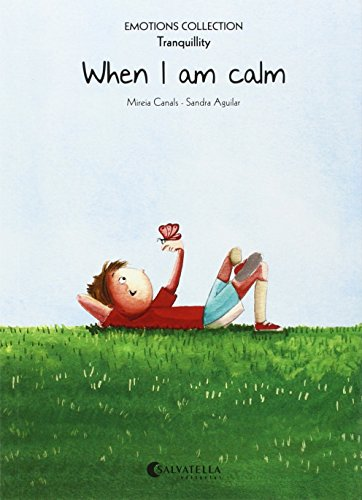 When I am calm: Emotions 9 (tranquillity) (Emotions Collection (inglés)) por Mireia Canals Botines