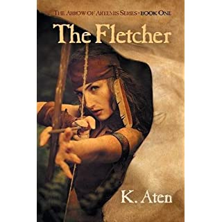 The Fletcher: Book One in the Arrow of Artemis Series