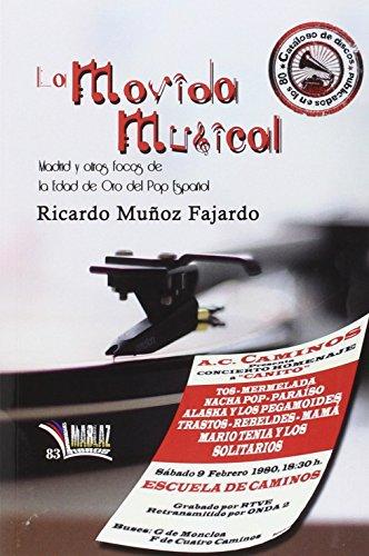 La Movida Musical. Madrid y otros focos de la Edad de Oro del Pop Español