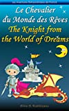 Le Chevalier du Monde des Rêves The Knight from the World of Dreams: Livre d'images...