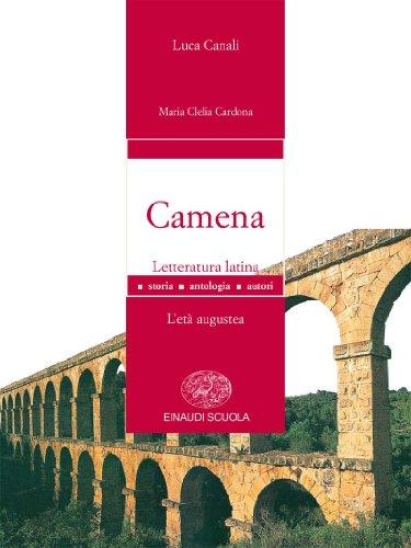 Camena. Letteratura latina. Per le Scuole superiori: 2