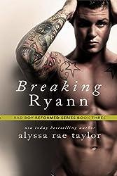 Breaking Ryann (Bad Boy Reformed 3)