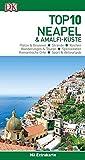 Top 10 Reiseführer Neapel & Amalfi-Küste: mit Extrakarte und kulinarischem Sprachführer zum Herausnehmen