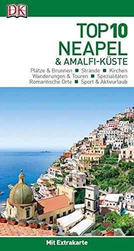 Top 10 Reiseführer Neapel & Amalfi-Küste: mit Extrakarte und kulinarischem Sprachführer zum Herausnehmen (Capri Top)
