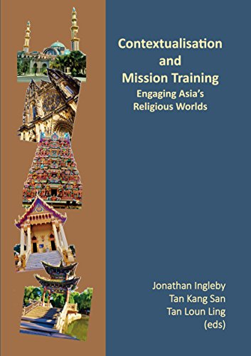 Contextualisation and Mission Training: Engaging Asia's Religious Worlds (English Edition)