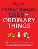 Extraordinary Uses for Ordinary Things: 2,317 Ingenious Uses for Vinegar, Salt, Coffee Grounds, String, Panty Hose, Mayonnaise, Clothes Pins, Aspirin, by Reader's Digest (Corporate Author) (4-Nov-2014) Paperback