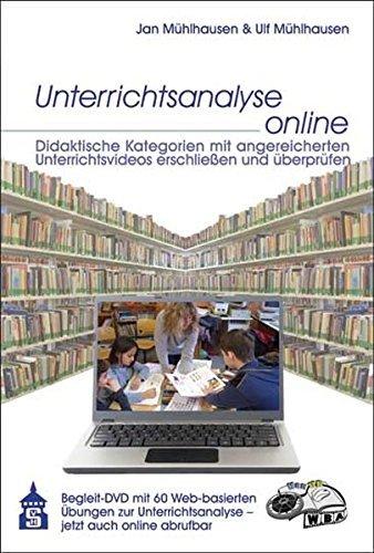 Unterrichtsanalyse online: Didaktische Kategoren mit angereicherten Unterrichtsvideos erschließen und überprüfen by Jan Mühlhausen (2014-11-20)