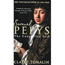 Samuel Pepys: The Unequalled Self by Tomalin, Claire New edition (2003)