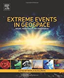 Extreme Events in Geospace: Origins, Predictability, and Consequences