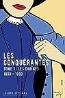 Les Chaînes 1890-1930: Le combat des femmes pour l'égalité par Leblanc