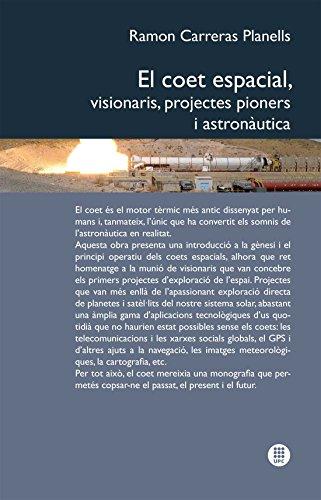 El Coet espacial : visionaris, projectes pioners i astronàutica (Catalan Edition) por Ramón Carreras Planells