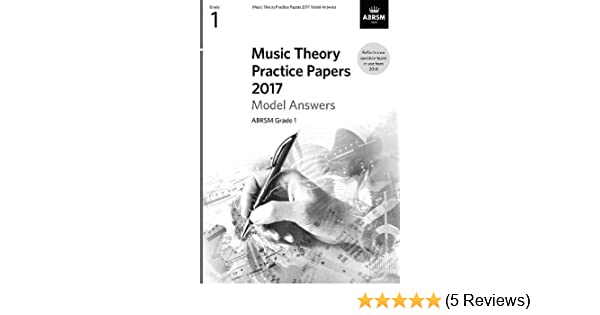 Music Theory Practice Papers 2017 Model Answers, ABRSM Grade 1 (Theory of  Music Exam papers & answers (ABRSM)): Amazon.co.uk: ABRSM: 9781786010094:  Books