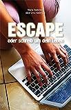 Escape: oder schreib um dein Leben