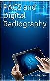 Image de PACS and Digital Radiography (English Edition)