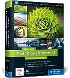 Photoshop Elements 13: Das umfassende Handbuch (Galileo Design)